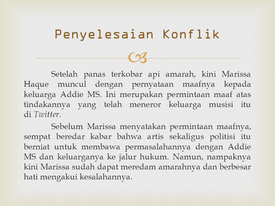  Setelah panas terkobar api amarah, kini Marissa Haque muncul dengan pernyataan maafnya kepada keluarga Addie MS.