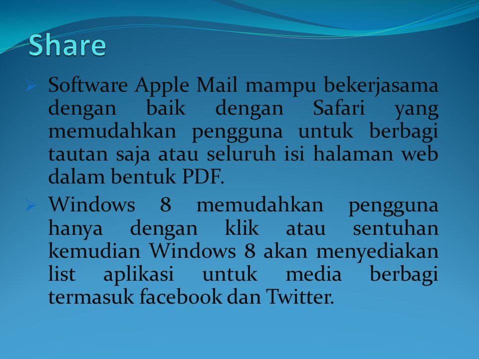  Software Apple Mail mampu bekerjasama dengan baik dengan Safari yang memudahkan pengguna untuk berbagi tautan saja atau seluruh isi halaman web dalam bentuk PDF.