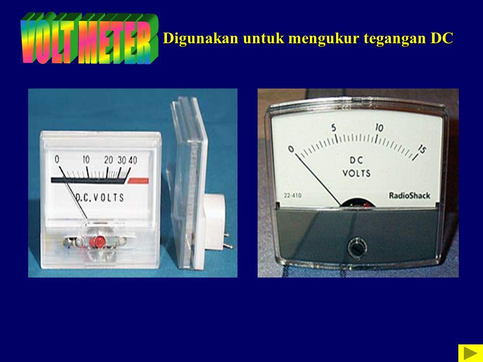 Digunakan untuk mengukur tegangan DC