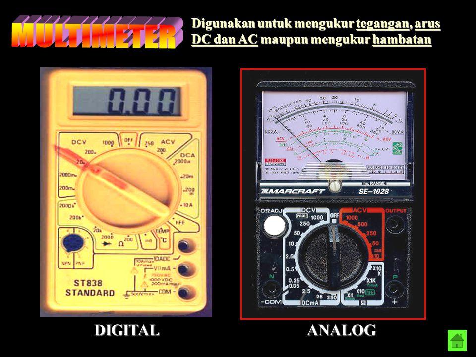 Digunakan untuk mengukur tegangan, arus DC dan AC maupun mengukur hambatan DIGITALANALOG