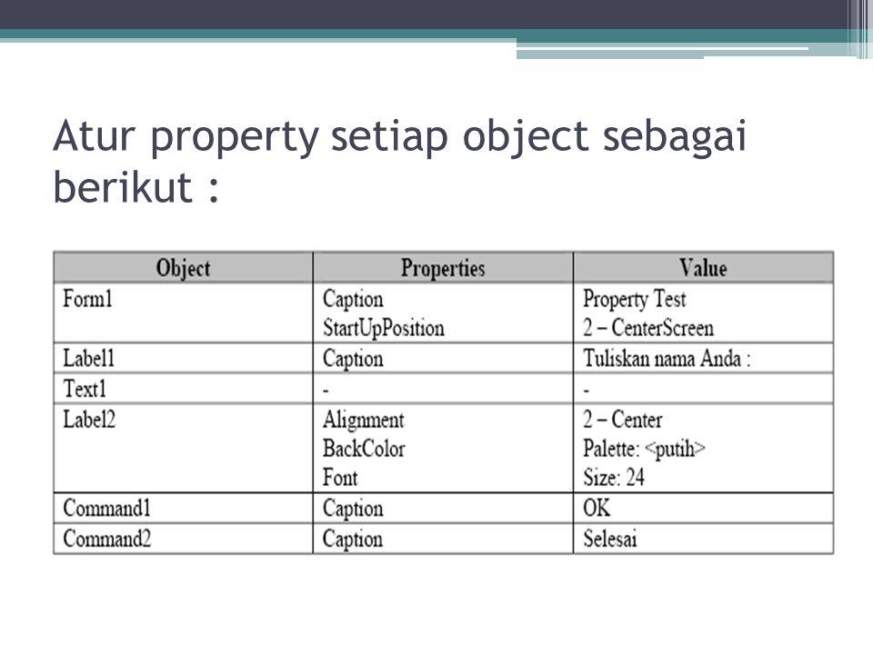 Atur property setiap object sebagai berikut :