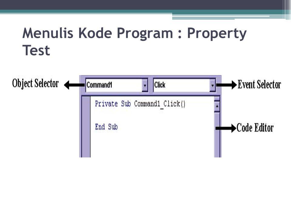 Menulis Kode Program : Property Test