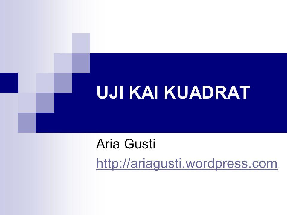 UJI KAI KUADRAT Aria Gusti http://ariagusti.wordpress.com