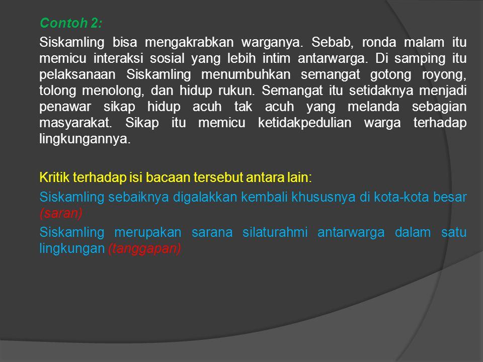 Contoh 2: Siskamling bisa mengakrabkan warganya.