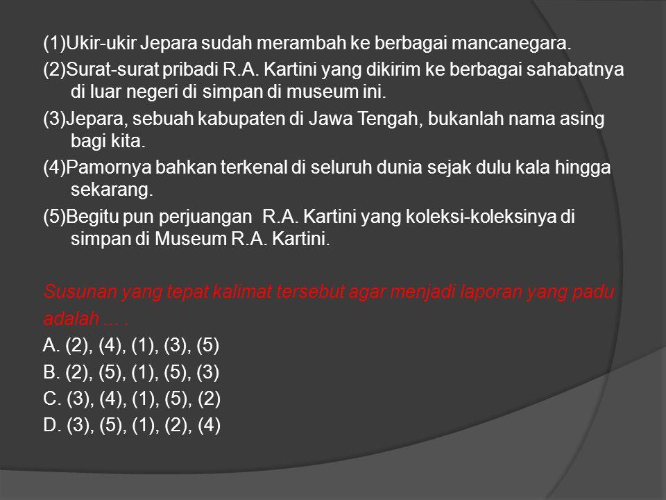 (1)Ukir-ukir Jepara sudah merambah ke berbagai mancanegara.