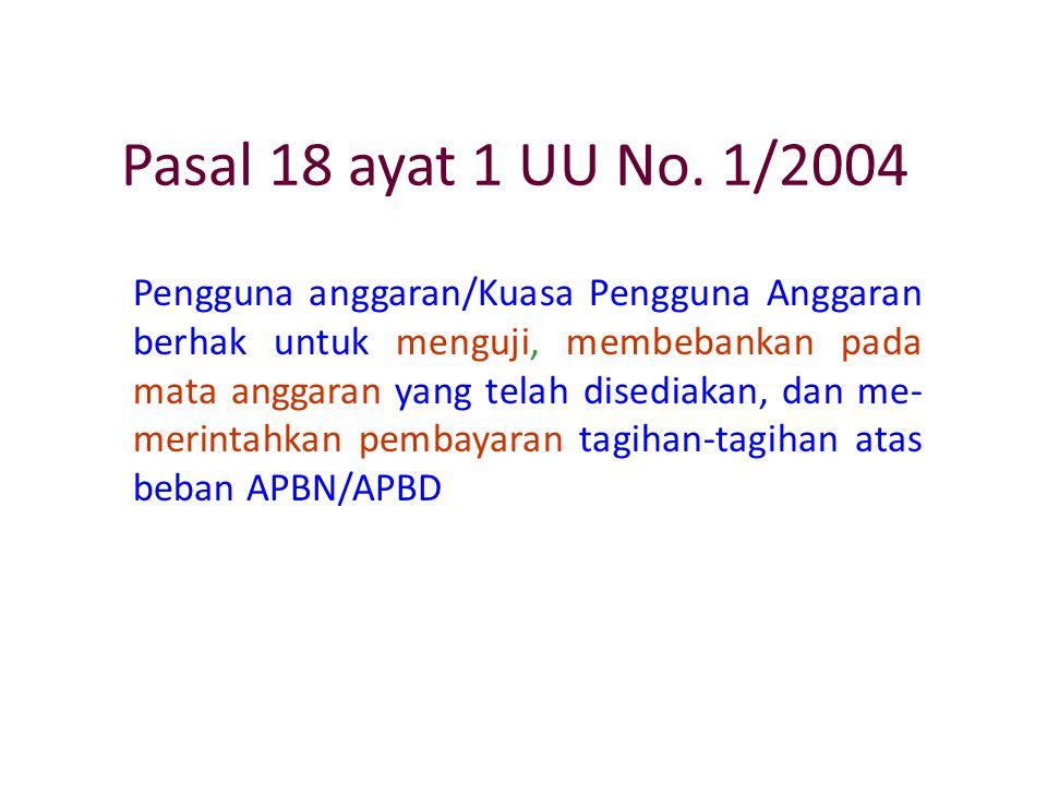 Pasal 7 ayat 1 UU No. 1/2004 Menteri Keuangan adalah Bendahara Umum Negara.