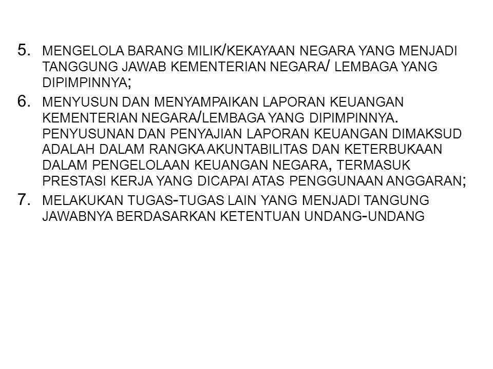 b. Menteri Pimpinan Lembaga Berdasarkan pasal 9 UU No.17 Tahun 2003 Menteri/ Pimpinan Lembaga sebagai pengguna anggaran/pengguna barang Kementerian Ne