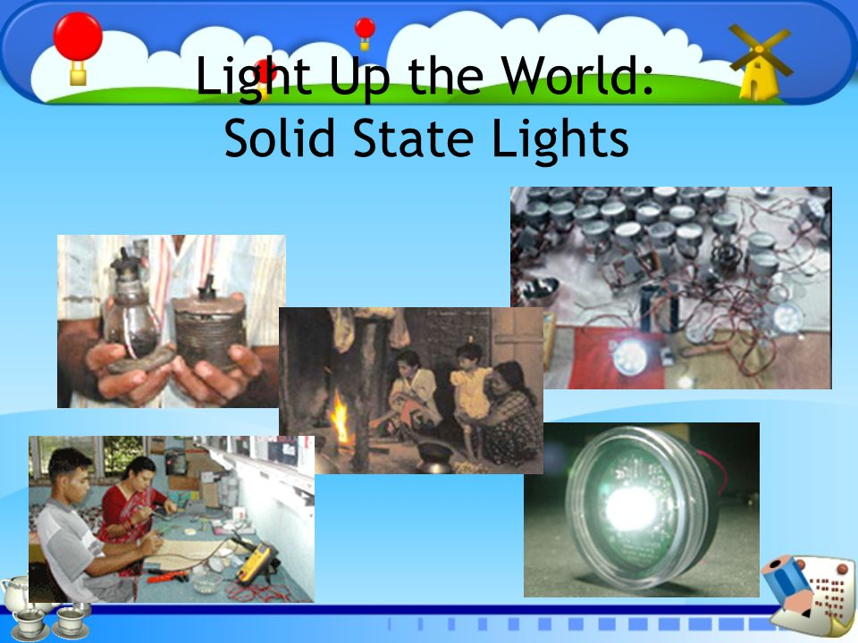 Light Up the World: Solid State Lights