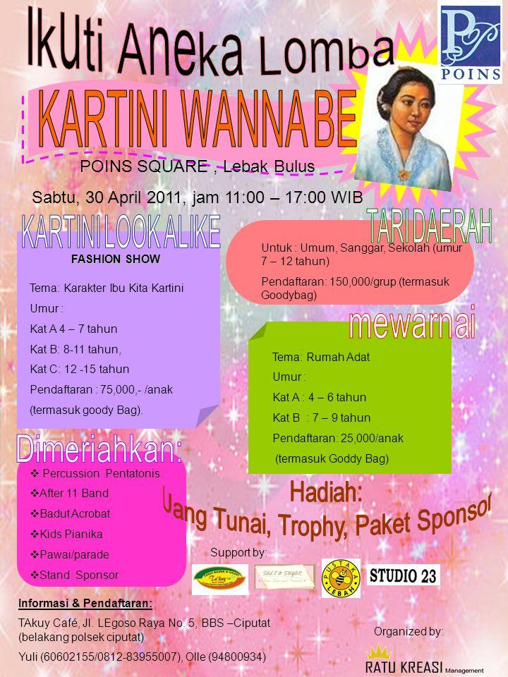 POINS SQUARE, Lebak Bulus Sabtu, 30 April 2011, jam 11:00 – 17:00 WIB Organized by: Support by: