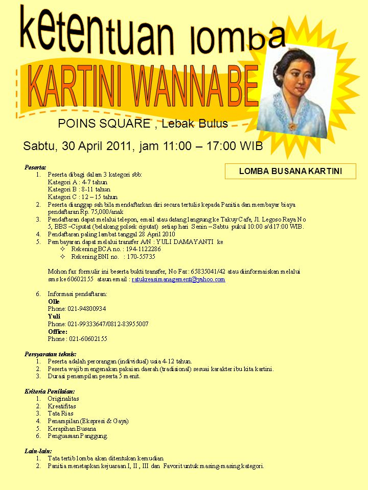 POINS SQUARE, Lebak Bulus Sabtu, 30 April 2011, jam 11:00 – 17:00 WIB LOMBA BUSANA KARTINI