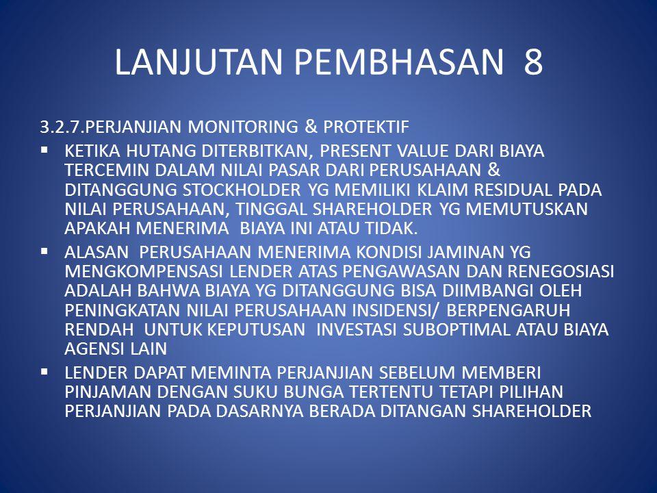 LANJUTAN PEMBHASAN 8 3.2.7.PERJANJIAN MONITORING & PROTEKTIF  KETIKA HUTANG DITERBITKAN, PRESENT VALUE DARI BIAYA TERCEMIN DALAM NILAI PASAR DARI PER