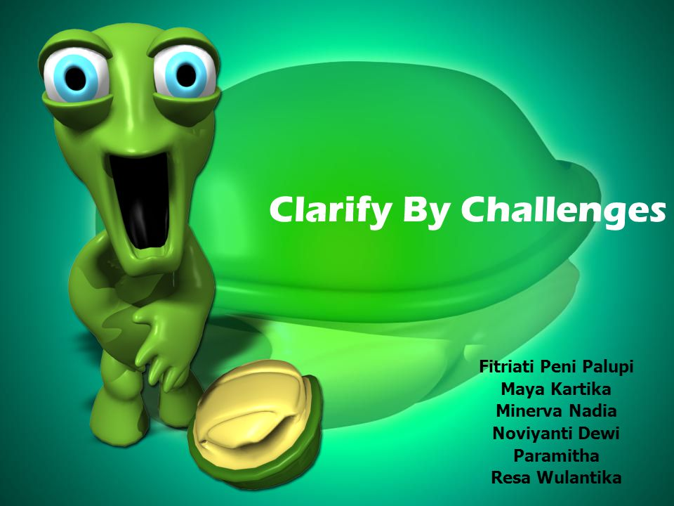 Fitriati Peni Palupi Maya Kartika Minerva Nadia Noviyanti Dewi Paramitha Resa Wulantika Clarify By Challenges