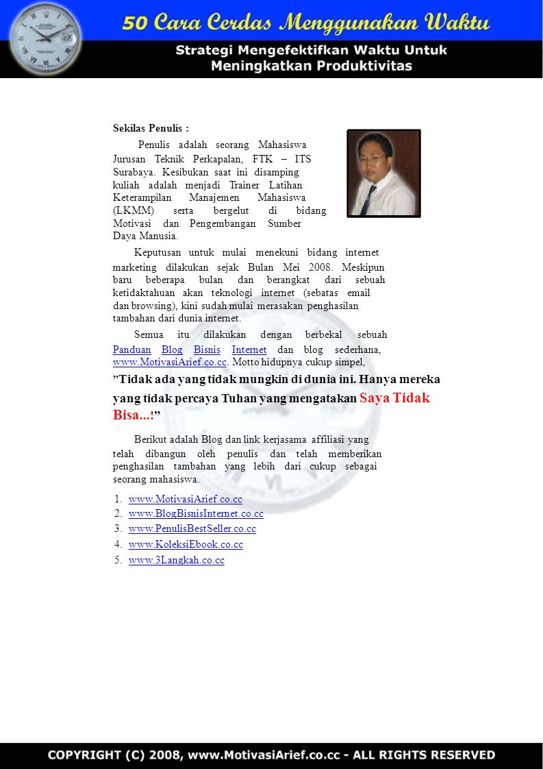 Sekilas Penulis : Penulis adalah seorang Mahasiswa Jurusan Teknik Perkapalan, FTK – ITS Surabaya. Kesibukan saat ini disamping kuliah adalah menjadi T