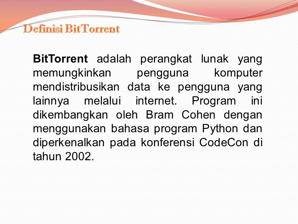 BitTorrent adalah protokol Peer-To-Peer untuk file sharing.