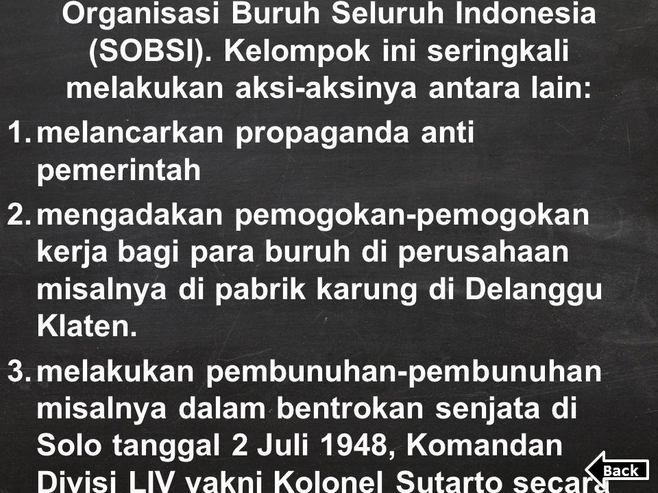Front Demokrasi Rakyat (FDR) ini didukung oleh Partai Sosialis Indonesia, Pemuda Sosialis Indonesia, PKI, dan Sentral Organisasi Buruh Seluruh Indones