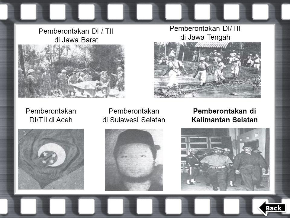 Pemberontakan DI / TII di Jawa Barat Pemberontakan DI/TII di Jawa Tengah Pemberontakan DI/TII di Aceh Pemberontakan di Sulawesi Selatan Pemberontakan