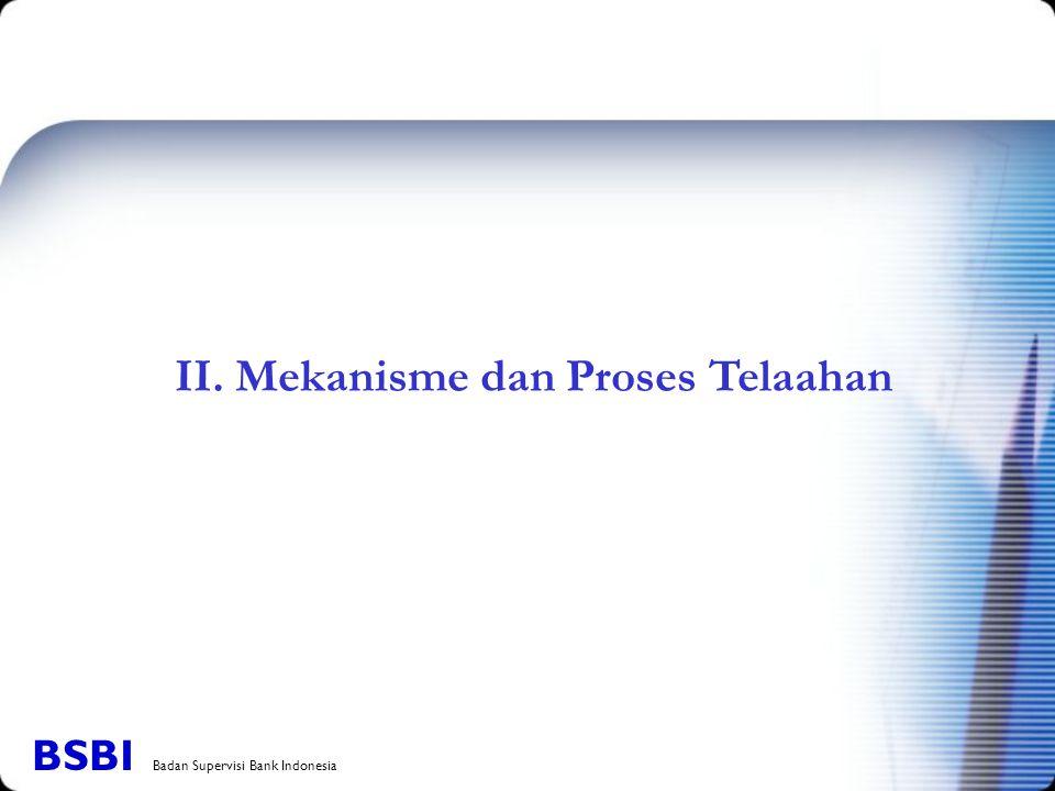 II. Mekanisme dan Proses Telaahan BSBI Badan Supervisi Bank Indonesia