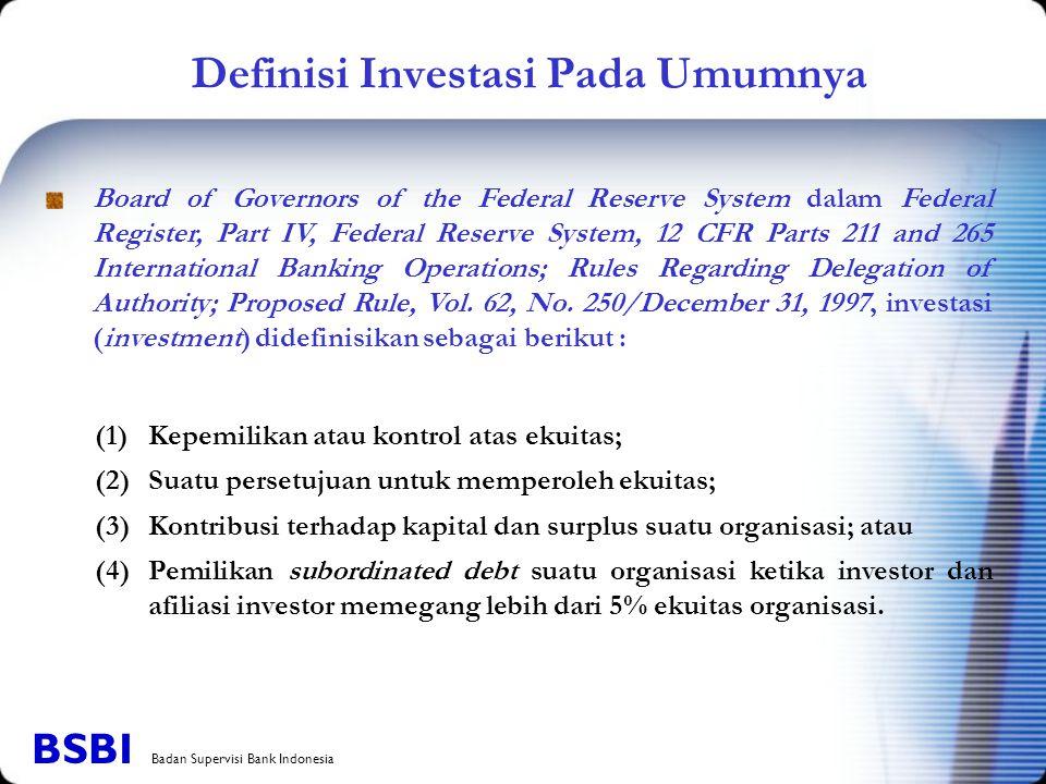 Definisi Investasi Pada Umumnya (1) Kepemilikan atau kontrol atas ekuitas; (2) Suatu persetujuan untuk memperoleh ekuitas; (3) Kontribusi terhadap kap