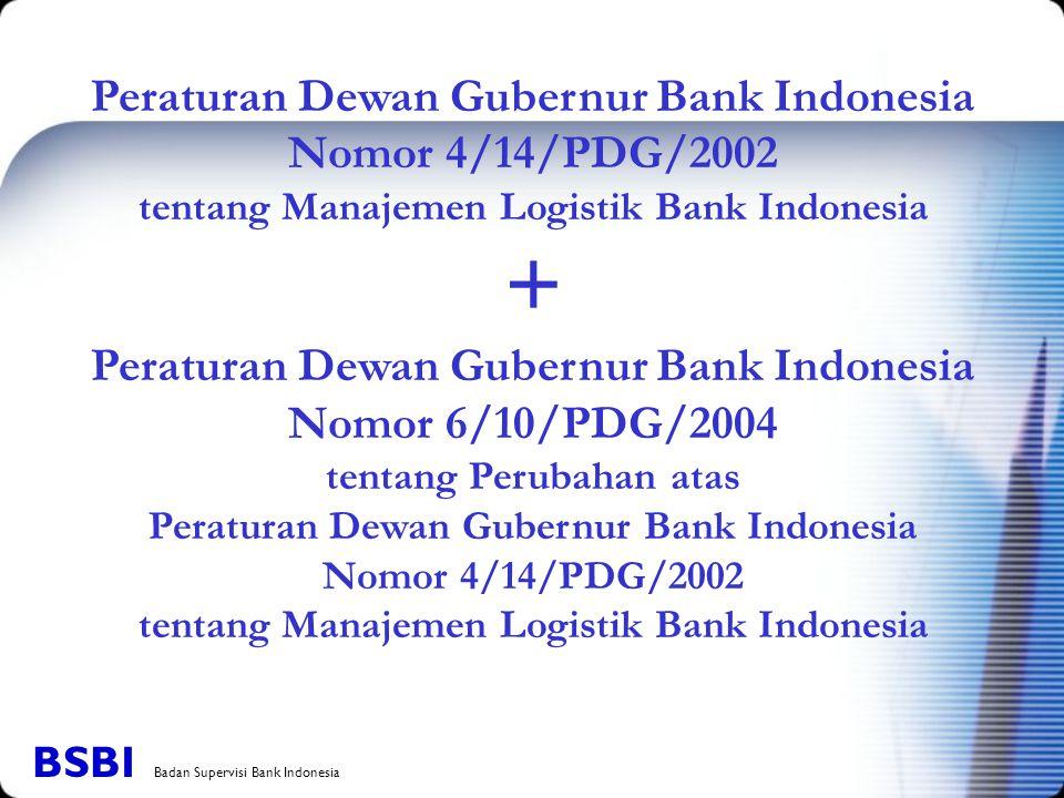 Peraturan Dewan Gubernur Bank Indonesia Nomor 4/14/PDG/2002 tentang Manajemen Logistik Bank Indonesia + Peraturan Dewan Gubernur Bank Indonesia Nomor