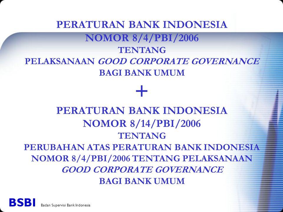 PERATURAN BANK INDONESIA NOMOR 8/4/PBI/2006 TENTANG PELAKSANAAN GOOD CORPORATE GOVERNANCE BAGI BANK UMUM + PERATURAN BANK INDONESIA NOMOR 8/14/PBI/200