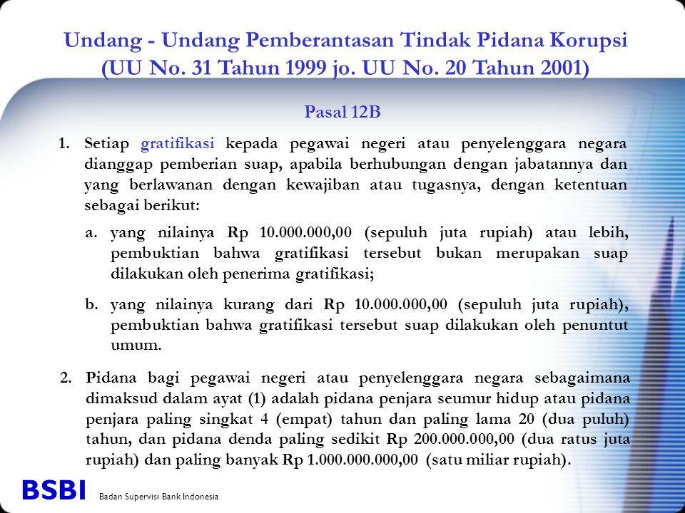 Undang - Undang Pemberantasan Tindak Pidana Korupsi (UU No. 31 Tahun 1999 jo. UU No. 20 Tahun 2001) 2.Pidana bagi pegawai negeri atau penyelenggara ne
