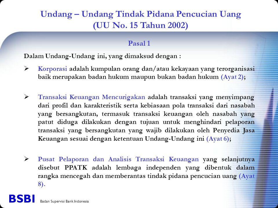 Undang – Undang Tindak Pidana Pencucian Uang (UU No. 15 Tahun 2002) Pasal 1 Dalam Undang-Undang ini, yang dimaksud dengan : KKorporasi adalah kumpul