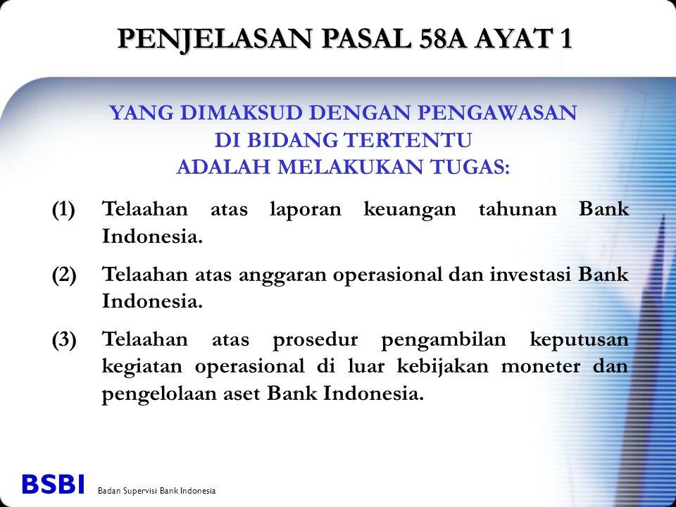 (1) Telaahan atas laporan keuangan tahunan Bank Indonesia. (2) Telaahan atas anggaran operasional dan investasi Bank Indonesia. (3)Telaahan atas prose
