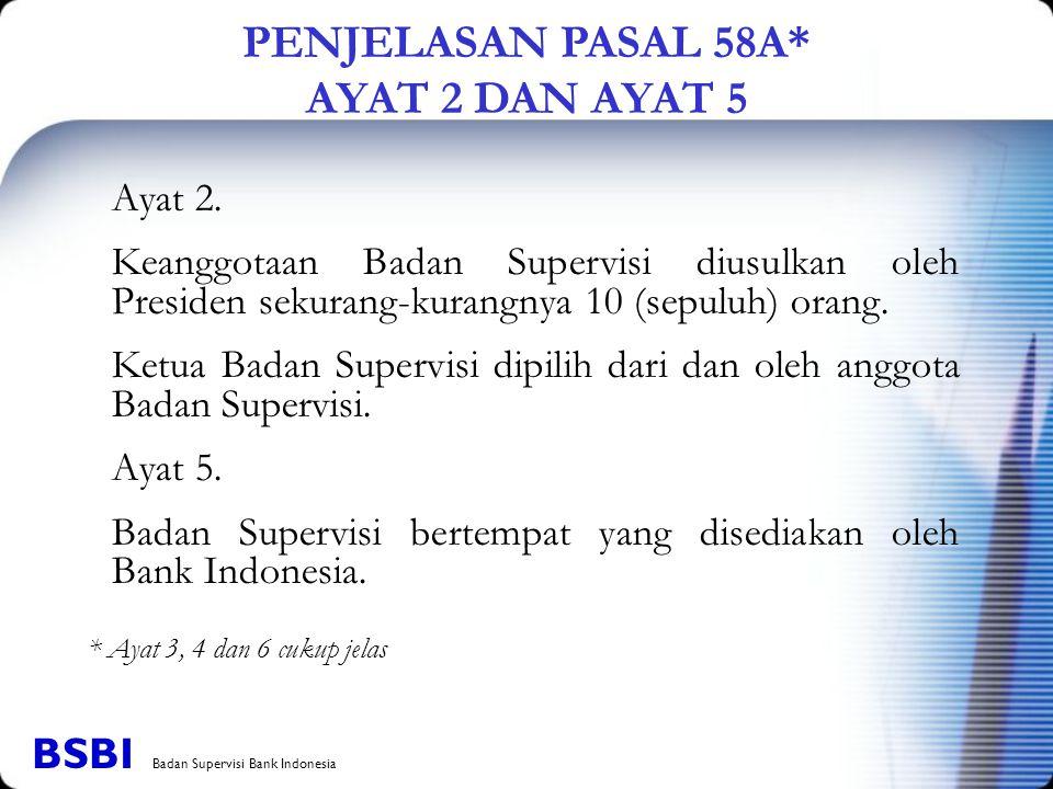 Ayat 2. Keanggotaan Badan Supervisi diusulkan oleh Presiden sekurang-kurangnya 10 (sepuluh) orang. Ketua Badan Supervisi dipilih dari dan oleh anggota