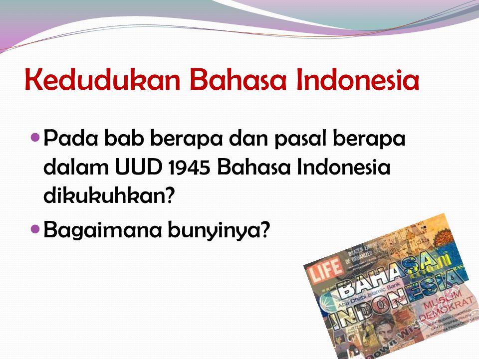 Kedudukan Bahasa Indonesia Pada bab berapa dan pasal berapa dalam UUD 1945 Bahasa Indonesia dikukuhkan? Bagaimana bunyinya?