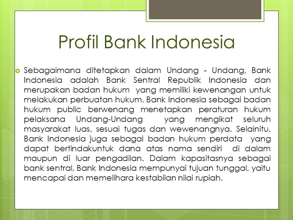 Sejarah Singkat Bank Indonesia  Pada tahun 1828 De Javasche Bank didirikan oleh Pemerintah Hindia Belanda sebagai bank sirkulasi yang bertugas mencetak dan mengedarkan uang.
