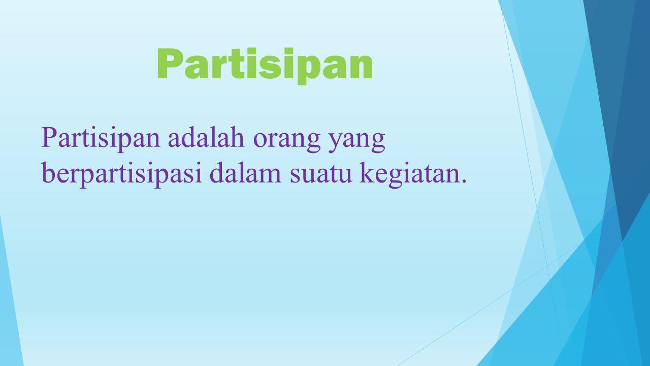 Contoh partisipan:  Barang sitaan baru dapat dikembalikan kepada pelanggar setelah ada keputusan dari sidang.