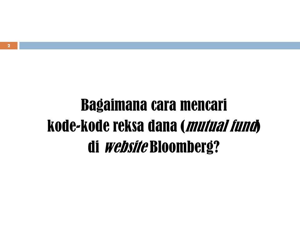 2 Bagaimana cara mencari kode-kode reksa dana (mutual fund) di website Bloomberg?