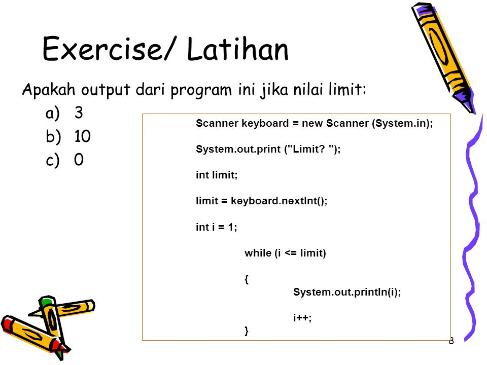 19 Exercise Write a Java program that asks the user for a limit, n, and then calculates the sum: –sum = 2 + 4 + 6 + 8 + … + n How about –sum = 1 2 + 2 2 + 3 2 + 4 2 + … + n 2