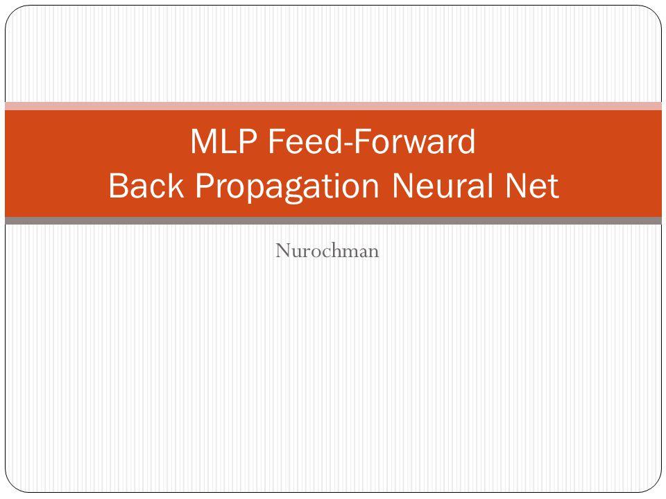 Nurochman MLP Feed-Forward Back Propagation Neural Net