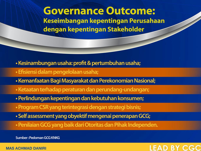 Governance Outcome: Keseimbangan kepentingan Perusahaan dengan kepentingan Stakeholder