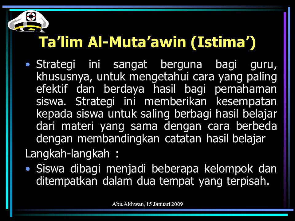 Abu Akhwan, 15 Januari 2009 Guru membacakan dan menjelaskan teks yang diajarkan, misalnya berjudul سيف الله pada kelompok 1, sedangkan untuk kelompok 2 guru menceritakan teks tersebut dengan bahasanya sendiri.
