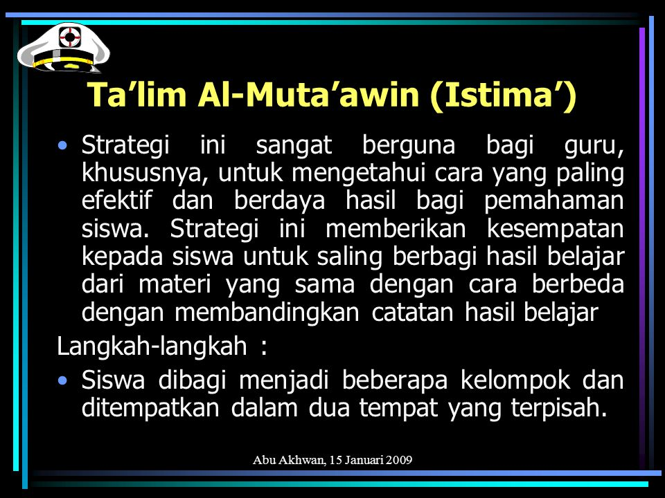 Abu Akhwan, 15 Januari 2009 RISALAH MAHMUSAH Strategi ini berguna untuk mengasah kemampuan menyimak dan menghafal siswa.