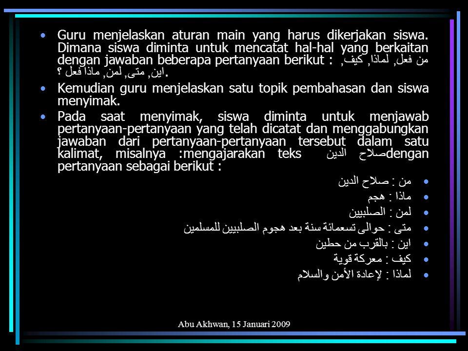 Abu Akhwan, 15 Januari 2009 Masing-masing kelompok diminta untuk memasangkan kalimatnya dengan kelompok lainnya dengan menambahkan kata sambung.