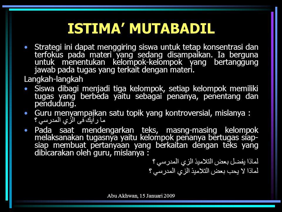 Abu Akhwan, 15 Januari 2009 KITABAH AL-NASYARAT Strategi ini sebaiknya digunakan diakhir sesi pmbelajaran.
