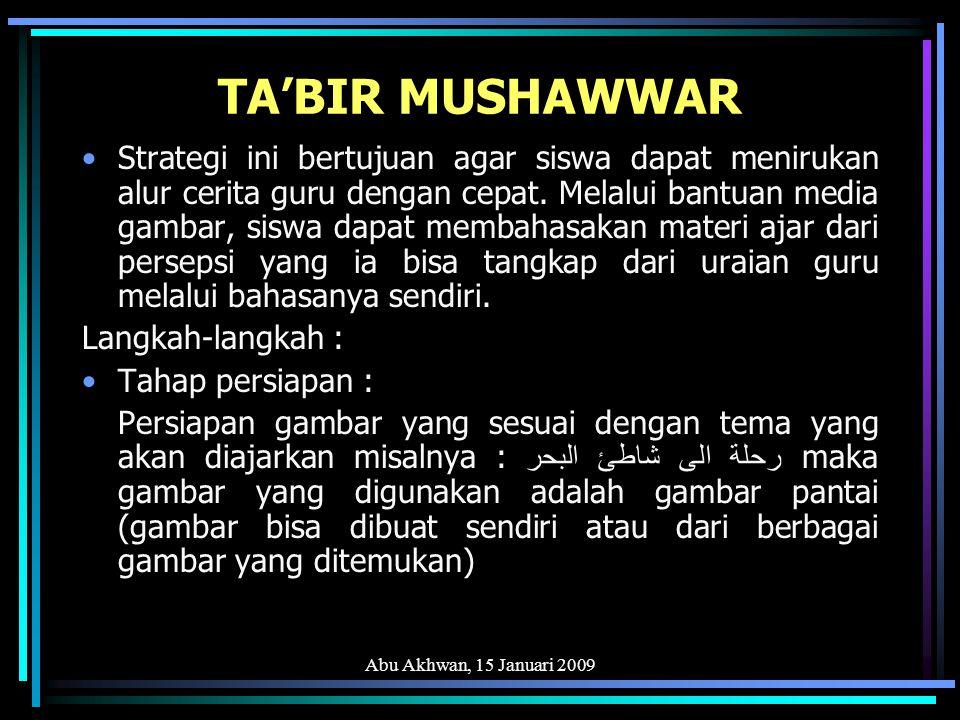 Abu Akhwan, 15 Januari 2009 KITABAH AL-MA'LUMAT Strategi ini cocok digunakan untuk meningkatkan rasa peduli siswa terhadap problematika kehidupan kemanusiaan diluar kelas.