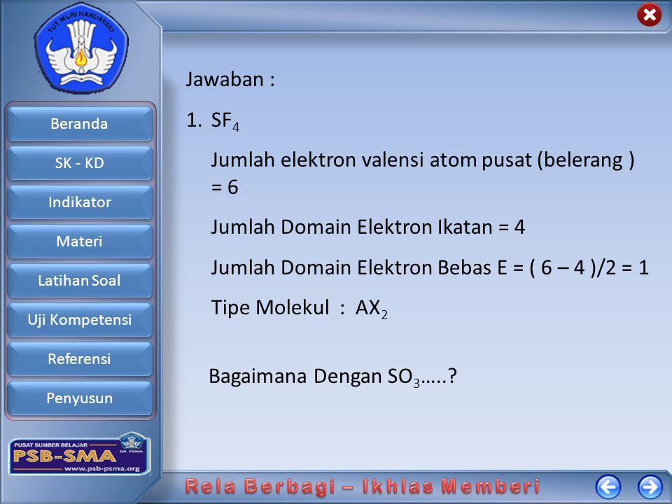 Beranda SK - KD Indikator Materi Latihan Soal Uji Kompetensi Referensi Penyusun Jawaban : 1.SF 4 Jumlah elektron valensi atom pusat (belerang ) = 6 Ju