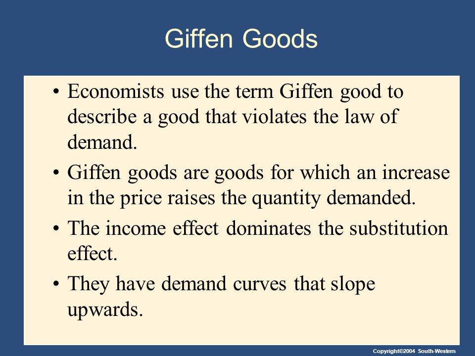 Giffen Goods Economists use the term Giffen good to describe a good that violates the law of demand.