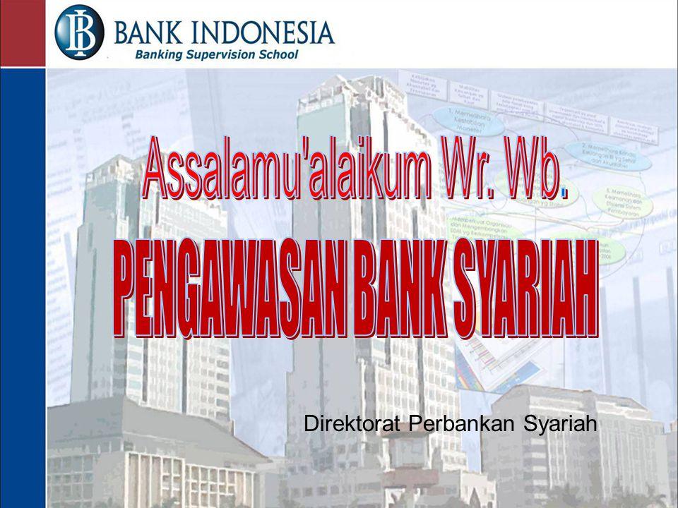 PENGAWASAN BANK SYARIAH DASAR HUKUM PENGAWASAN BANK  UU No.