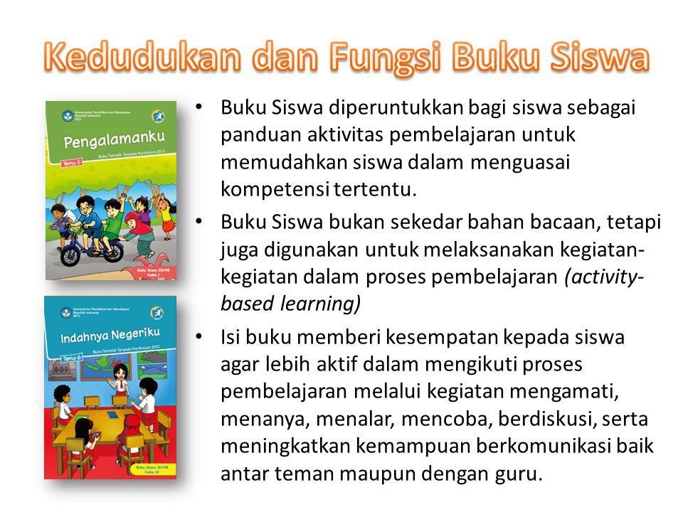 Buku Siswa diperuntukkan bagi siswa sebagai panduan aktivitas pembelajaran untuk memudahkan siswa dalam menguasai kompetensi tertentu.