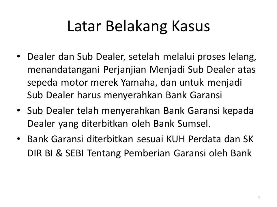 Dealer Wanprestasi atas Pelaksanaan Kontrak Dasar Sub Dealer tidak melakukan pembayaran kepada Dealer atas penjualan sepeda motor sebesar sekitar Rp.