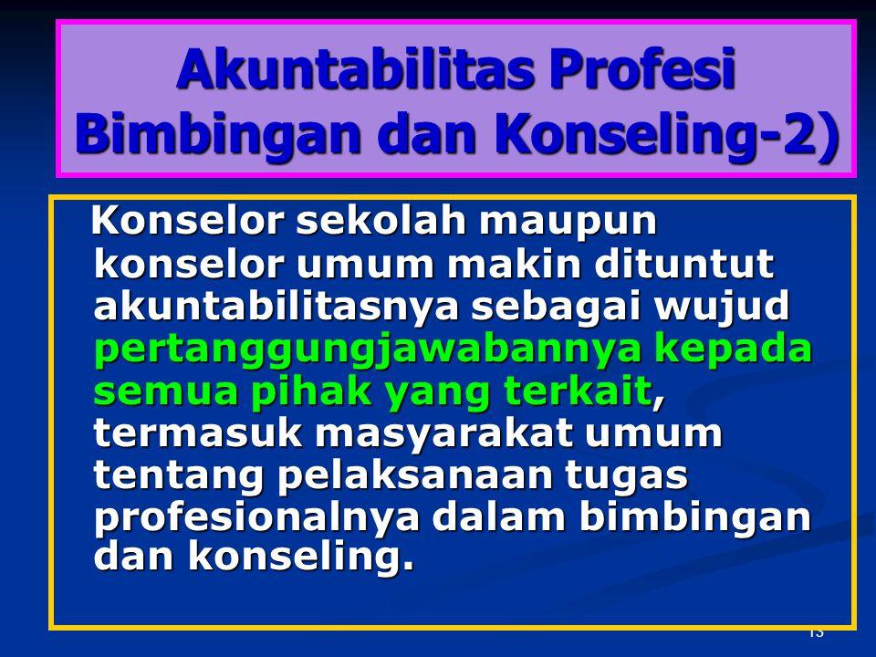 12 Akuntabilitas Profesi Bimbingan dan Konseling-1 Dewasa ini isu tentang akunta- bilitas dalam profesi Bimbingan dan Konseling merupakan isu yang san