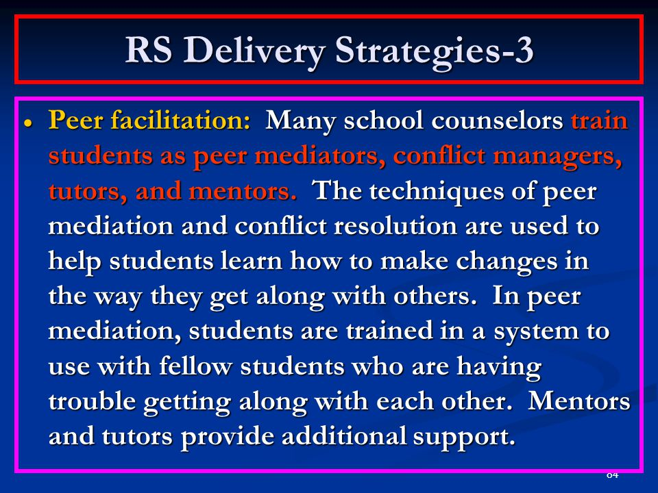 83 RS Delivery Strategies-2 Crisis counseling: Crisis counseling provides prevention, intervention, and follow-up. Counseling and support are provided