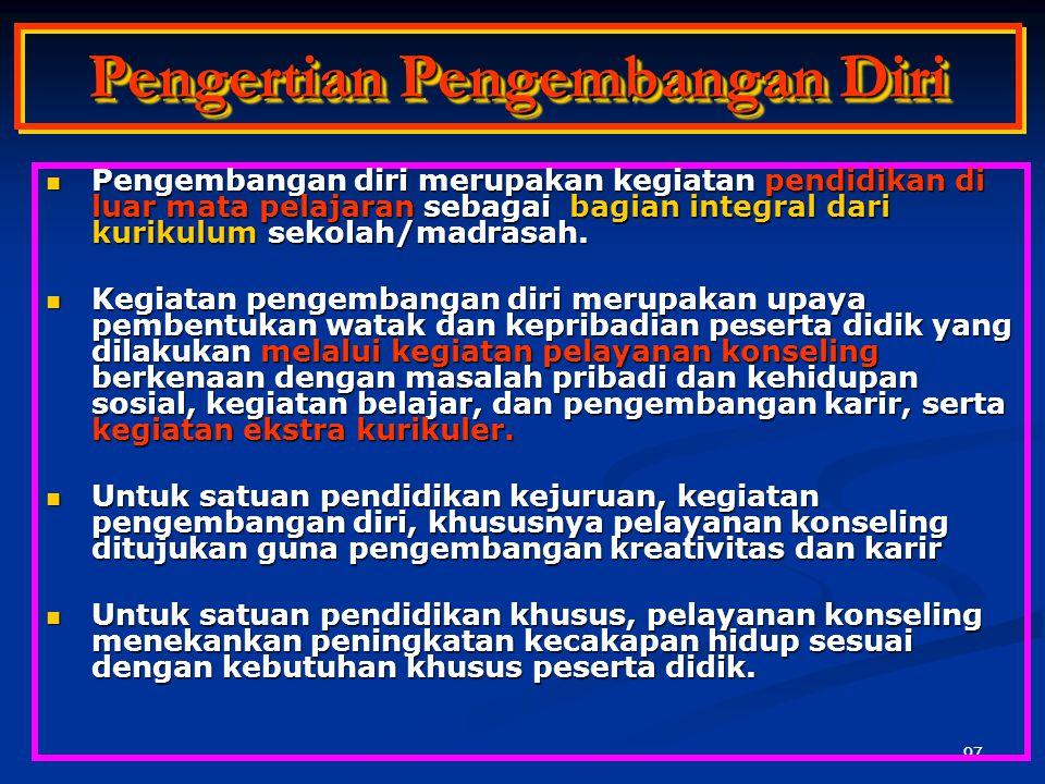 96 Landasan Pengembangan Diri UU No. 20 Tahun 2003 tentang Sisdiknas: UU No. 20 Tahun 2003 tentang Sisdiknas: Pasal 1 butir 6 tentang pendidik, pasal