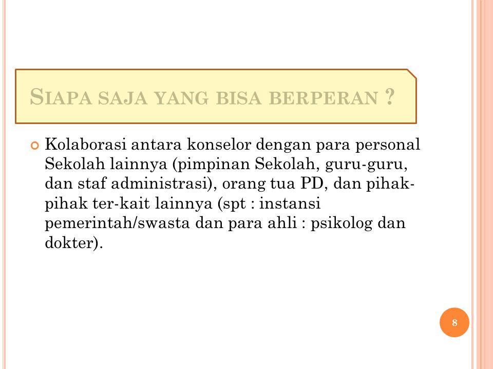 SEBERAPA PENTING BIMBINGAN KONSELING BAGI PESERTA DIDIK & BAGI DIRI ANDA SENDIRI? 9