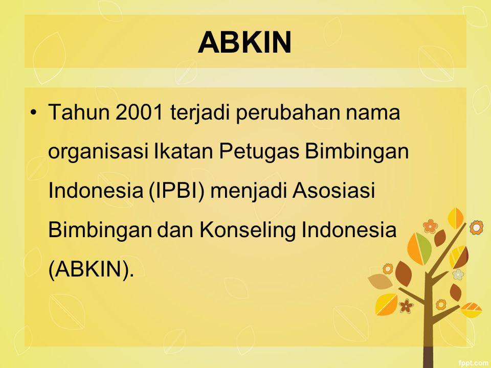 ABKIN Tahun 2001 terjadi perubahan nama organisasi Ikatan Petugas Bimbingan Indonesia (IPBI) menjadi Asosiasi Bimbingan dan Konseling Indonesia (ABKIN